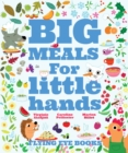 Image for Big meals for little hands