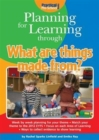 Image for Planning for learning through what are things made from?