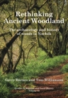 Image for Rethinking Ancient Woodland : The Archaeology and History of Woods in Norfolk