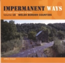 Image for Impermanent Ways: The Closed Lines of Britain - Welsh Borders : Vol 10