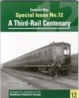 Image for Southern Way Special Issue : A Third-Rail Centenary : No 12 : Southern Way Special