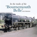 Image for In the tracks of the 'Bournemouth Belle' : 3