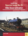Image for The Southern Way Special Issue 15 : Steam around Brighton