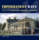 Image for Impermanent ways  : the closed lines of BritainVolume 14,: Devon and Cornwall revisited