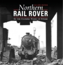 Image for Northern Rail Rover : In the Closing Years of Steam