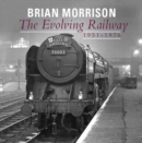 Image for The Evolving Railway : 1951-1976