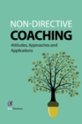 Image for Non-directive coaching  : attitudes, approaches and applications