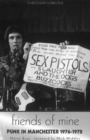 Image for Friends of mine  : punk in Manchester 1976-78