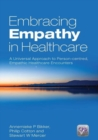 Image for Embracing empathy in healthcare  : a universal approach to person-centred, empathic healthcare encounters