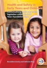 Image for Health and safety in early years and childcare  : contextualising health and safety legislation within the Early Years Foundation Stage