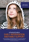 Image for A practical guide to early intervention and family support  : assessing needs and building resilience in families affected by parental mental health problems or substance misuse
