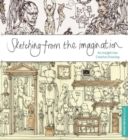 Image for Sketching from the imagination  : an insight into creative drawing