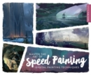 Image for Master the art of speed painting  : digital painting techniques