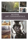 Image for Beyond art fundamentals  : a guide to emotion, mood, and storytelling for artists