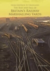 Image for From Gridiron to Grassland  : the rise and fall of Britain's railway marshalling yards