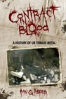 Image for Contract in blood  : a history of UK thrash metal
