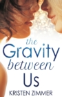 Image for The Gravity Between Us