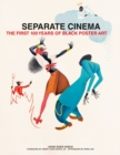 Image for Separate Cinema  : the first 100 years of Black poster art