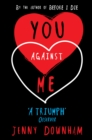 Image for You against me