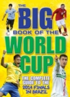 Image for The big book of the World Cup  : the complete guide to Brazil 2014