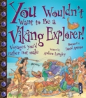 Image for You wouldn't want to be a Viking explorer!  : voyages you'd rather not make