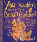 Image for You wouldn't want to be a Roman gladiator!  : gory things you'd rather not know