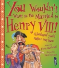 Image for You wouldn't want to be married to Henry VIII!  : a husband you'd rather not have