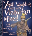 Image for You wouldn't want to be a Victorian miner!