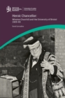 Image for Heroic Chancellor: Winston Churchill and the University of Bristol, 1929 to 1965