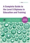 Image for A complete guide to the Level 5 Diploma in Education and Training