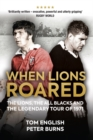 Image for When Lions roared  : the Lions, the All Blacks and the legendary tour of 1971