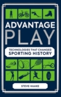 Image for Advantage play  : technologies that changed sporting history