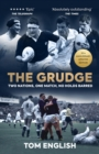 Image for The grudge  : two nations, one match, no holds barred