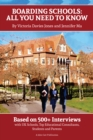Image for Boarding Schools: All You Need to Know : Based on 500+ Interviews with Schools, Top Educational Consultants, Students and Parents