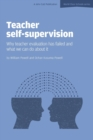 Image for Teacher Self-Supervision : Why Teacher Evaluation Has Failed and What We Can Do About it