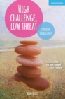 Image for High challenge, low threat  : finding the balance