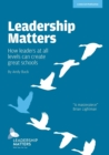 Image for Leadership Matters : How Leaders at All Levels Create Great Schools