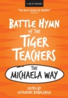 Image for Battle hymn of the tiger teachers  : the Michaela way