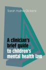 Image for A clinician's brief guide to children's mental health law