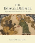 Image for The image debate  : figural representation in Islam and across the world