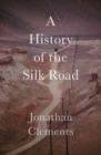 Image for A history of the Silk Road