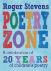 Image for The Poetry Zone : A Celebration of 20 Years of children's poetry