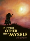 Image for If I were other than myself  : a poetry collection