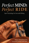 Image for Perfect mind, perfect ride  : sport psychology for successful riding