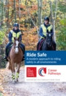 Image for Ride Safe  : a modern approach to riding safely in all environments