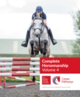 Image for Complete horsemanship  : supporting you through every stageVolume 4 : 4