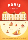 Image for Paris En Famille : A Parent's Guide to the Usual and Unusual