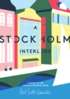 Image for A Stockholm Interlude : A Guide to the Usual and Unusual