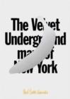Image for The Velvet Underground Map of New York