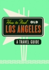 Image for How To Find Old Los Angeles
